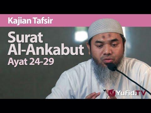Kajian Tafsir : Tafsir Surat Al-Ankabut Ayat 24 29 - Ustadz Afifi Abdul Wadud, B.A.