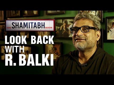 Shamitabh | Director's Cut R. Balki | Amitabh Bachchan, Dhanush & Akshara Haasan