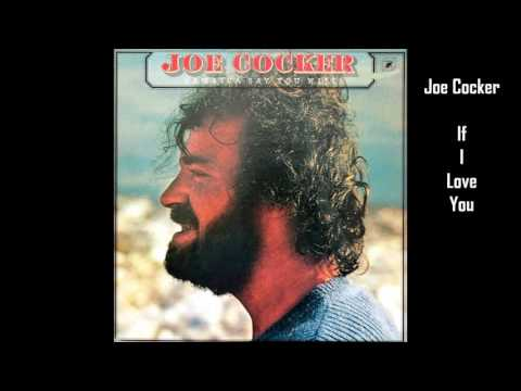 Joe Cocker - If I Love You
