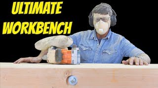 The Ultimate Workbench You Can Build At Home