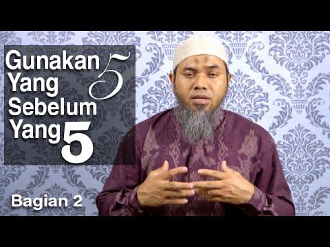Serial Wasiat Nabi 50: Gunakan Yang Lima Sebelum Yang Lima 2 - Ustadz Afifi Abdul Wadud