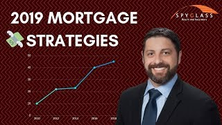 Mortgage Rate Strategies for 2019