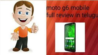 Moto g6 mobile phone full review ll in telugu ll by telugu mana tech ll