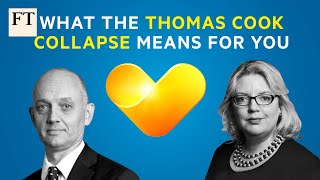What Thomas Cook collapse means for customers and investors | FT