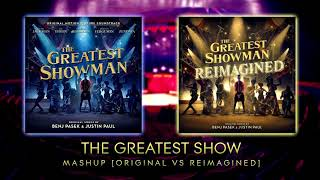 The Greatest Show mashup [Original VS Reimagined]