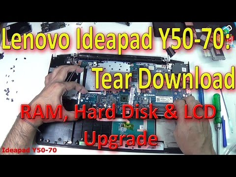 Tear Down Lenovo Ideapad Y50-70: How to update RAM. Hard Disk and LCD