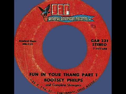Bootsey, Phelps&Complete Strangers - Fun in Your Thang Pt.1