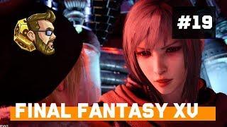 itmeJP Plays: Final Fantasy XV - PC Edition pt. 19
