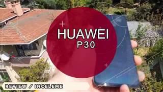 Huawei P30 Uygun Fiyatlı Amiral Gemisi? inceleme Kutu Açılışı ve Camera Fotoğraf Incelemesi