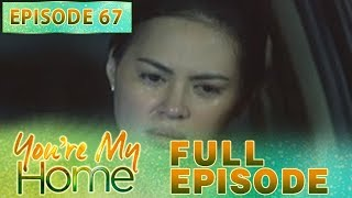 You're My Home | Full Episode 67