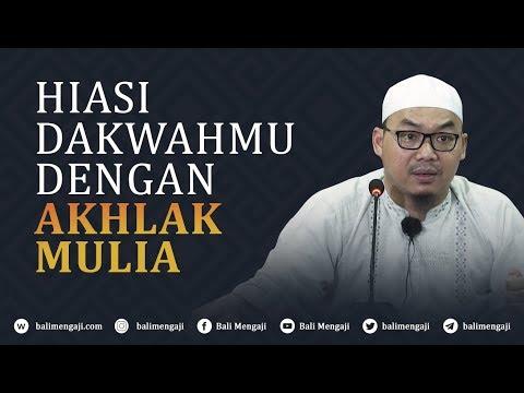Video Singkat: Hiasi Dakwahmu Dengan Akhlak Mulia - Ustadz Djazuli Ruhan Basyir, Lc