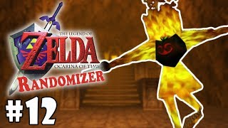 Zelda Ocarina of Time Randomizer - Part 12 - BURN BABY BURN