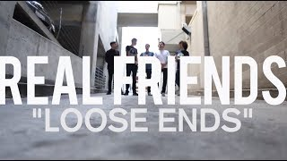"Real Friends - ""Loose Ends"""