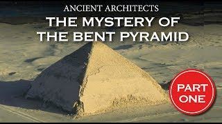 The Mystery of Bent Pyramid of Egypt - Part 1 | Ancient Architects
