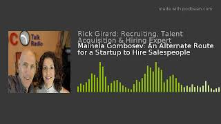 Mainela Gombosev: An Alternate Route for a Startup to Hire Salespeople