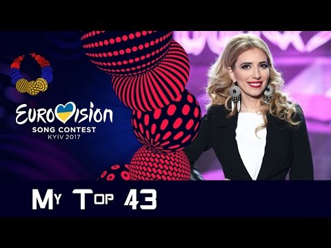 Eurovision 2017 - My top 43 (all songs from ESC 2017)