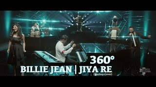 360° Billie Jean | Jiya Re (Mashup Cover) - Aakash Gandhi (ft Ash King & Shashaa Tirupati)