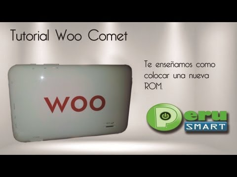 [Peru Smart] [Tutorial] Como cambiar de ROM a la Tablet Woo