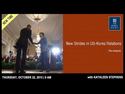 Ambassador Kathleen Stephens, New Strides in U.S.-Korea Relations