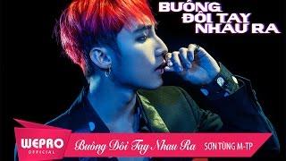 Video clip Buông Đôi Tay Nhau Ra | OFFICIAL MUSIC VIDEO | Sơn Tùng M-TP