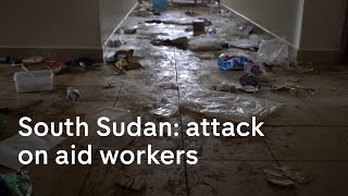 South Sudan: aid workers raped and assaulted by soldiers