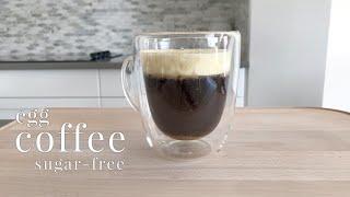Sugar-free Egg Coffee | Keto Low Carb