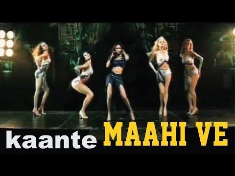 Kaante - Maahi Ve