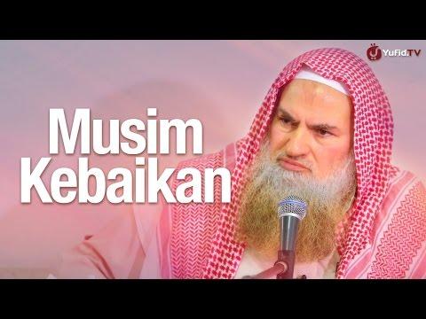 Pengajian Ulama: Musim-musim Kebaikan - Syaikh Dr. Muhammad Musa Alu Nasr