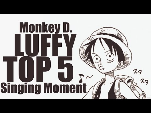 One Piece - Luffy - Top 5 Singing Moment (Compilation) HD
