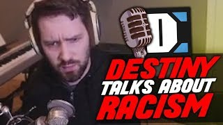 Racism - Destiny Discusses
