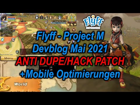 Flyff - PROJECT M: Devblog Mai 2021 - ANTI DUPE/HACK PATCH +Mobile Optimierungen