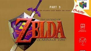 Legend of Zelda: Ocarina of Time; Part 9
