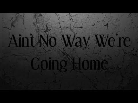 R5 - Aint No Way Were Goin Home