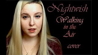 Nightwish - Walking in the Air (cover by Polina Poliakova)
