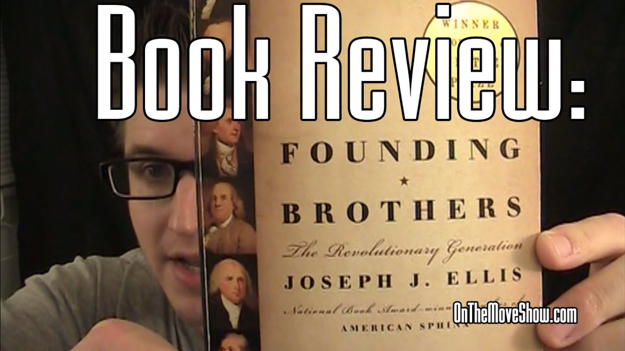ellis founding brothers thesis Founding brothers: the revolutionary generation homework help questions what is the thesis statement of the book founding brothers by joseph j ellis.