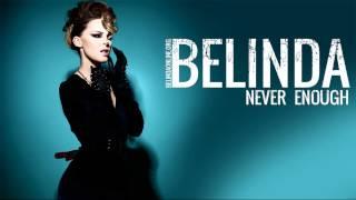 Watch Belinda Never Enough video