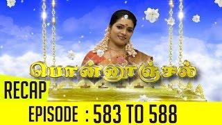 Ponnoonjal Recap | Episode 583 to 588