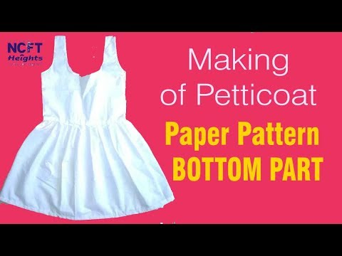 Petticoat Bottom Paper Pattern | Basic tailoring class with NCFT Heights Fashion Designing Institute