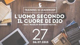 Training Leaders @ Milano | L'uomo secondo il cuore di Dio - Pastore Roselen | 06.07.2015