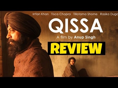 Qissa Movie Review | Irrfan Khan, Tillotama Shome, Tisca Chopra
