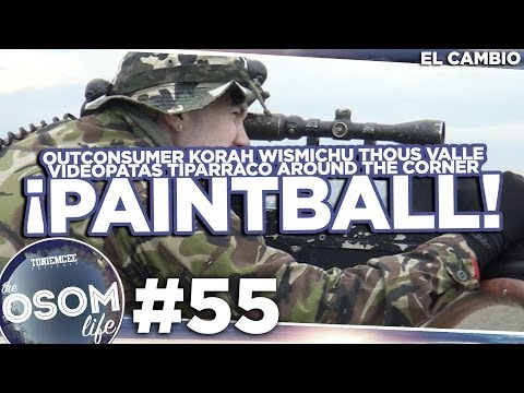 ¡¡¡PAINTBALL!!! con Thous, Wismichu, Outconsumer, Valle, Korah, Videopatas... The OSOM Life - #55