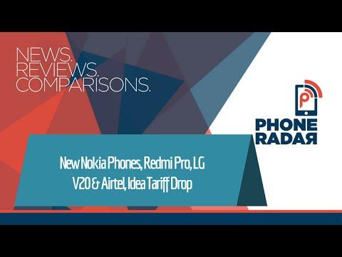 PhoneRadar Talk: New Nokia Phones, Redmi Pro, LG V20, Airtel & Idea Tariff Drop
