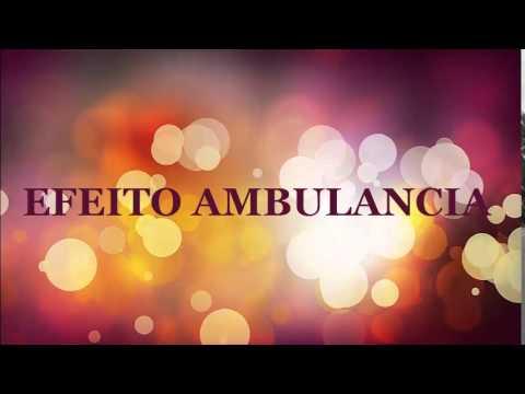 EFEITO SONORO  AMBULANCIA -  EFFECT VOICED  AMBULANCE - QUALIDADE VINHETA EFEITO GRATIS 2014