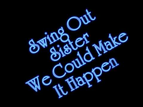 Swing Out Sister - We Could Make It Happen video