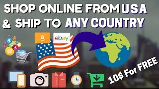 How to Shop From Amazon/eBay And Ship to Any Country