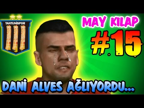 TANTUNİSPOR ile MAY KILAP#15 | DANİ ALVES AĞLADI...QUARESMA YIKILDI