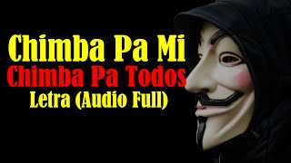 Chimba Pa Mi Chimba Pa Todos  (Letra) Audio Full Hd