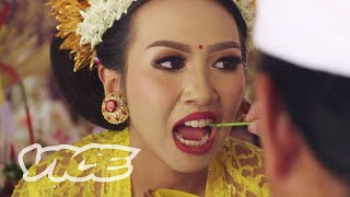 The Balinese Tradition of Filing Teeth