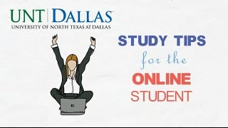 Study Tips for the Online Student - UNT Dallas