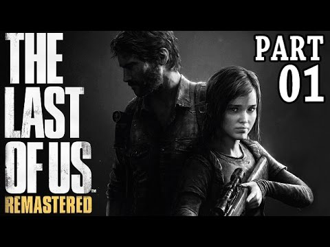 The Last of Us Remastered Gameplay German Part 1 - Ich will The Last of Us 2 - Let's Play Last of Us